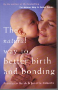 The Natural Way to Better Birth and Bonding