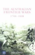 The Australian Frontier Wars 1788-1838