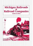 Michigan Railroads and Railroad Companies