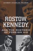 Rostow Kennedy and the Rhetoric of Foreign Aid