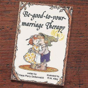 Be Good to Your Marriage