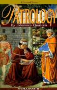 Patrology: Vol 2