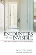 Encounters with the Invisible