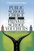Public School Choice vs. Private School Vouchers