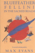 Bluefeather Fellini in the Sacred Realm