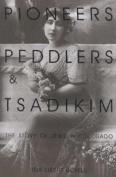 Pioneers, Peddlers and Tsadikim