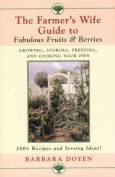 The Farmer's Wife Guide to Fabulous Fruits and Berries