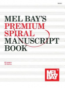 Mel Bay's Premium Spiral Manuscript Book