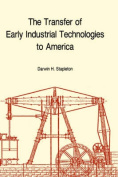 The Transfer of Early Industrial Technologies to America