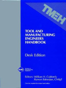 Tool and Manufacturing Engineers' Handbook v. 1-5; Desk Edition