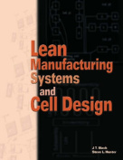 Lean Manufacturing Systems and Cell Design