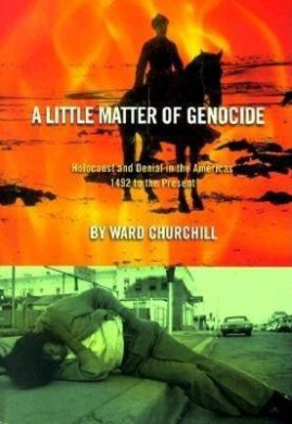 A Little Matter of Genocide: Holocaust and Denial in the Americas, 1492 to the Present