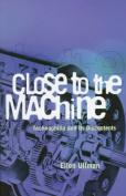 Close to the Machine: Technoph