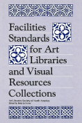 Facilities Standards for Art Libraries and Visual Resources Collections