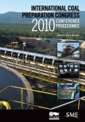 International Coal Preparation Congress 2010 Conference Proceedings [With CDROM]