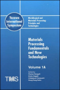 Metallurgical and Materials Processing Principles and Technologies