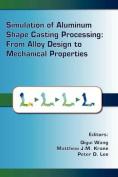 Simulation of Aluminum Shape Casting Processing