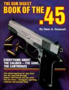 """Gun Digest"" Book of the .45"
