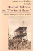 "Approaches to Teaching Conrad's ""Heart of Darkness"" and ""The Secret Sharer"""