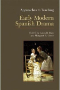 Approaches to Teaching Early Modern Spanish Drama