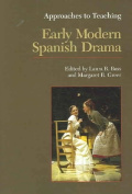 Early Modern Spanish Drama (Approaches to Teaching World Literature