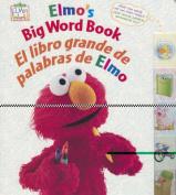 Elmo's Big Word Book/El Libro Grande de Palabras de Elmo (Sesame Street Elmo's World (Board Books)) [Board book]