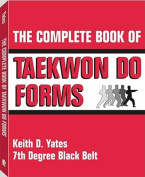 The Complete Book of Taekwon Do Forms