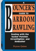 A Bouncer's Guide to Barroom Brawling