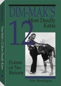 Dim-Mak's 12 Most Deadly Katas