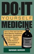 Do-it-yourself Medicine