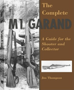The Complete M1 Garand