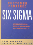 Customer Centered Six Sigma