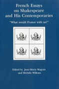 French Essays on Shakespeare and His Contemporaries