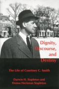 Dignity, Discourse, and Destiny