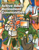 Developing Active Adult Retirement Communities