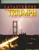 Catastrophe to Triumph