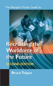 The Manager's Pocket Guide to Recruiting the Workforce of the Future