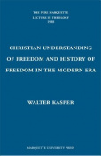 The Christian Understanding of Freedom and History of Freedom in the Modern Era