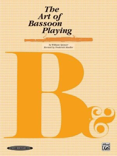 The Art of Bassoon Playing (Art of) by William Spencer.