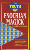 The Truth About Enochian Magick