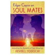 Edgar Cayce on Soul Mates