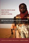 Beyond Humanitarianism