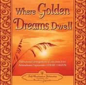 Where Golden Dreams Dwell [Audio]