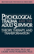 Psychological Trauma and the Adult Survivor