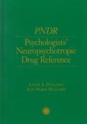 Psychologist's Neuropsychotropic Desk Reference