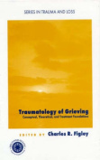 The Traumatology of Grieving