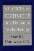 Nuances of Techniques in Dynamic Psychotherapy