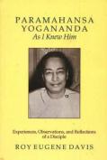 Paramahansa Yogananda,  as I Knew Him
