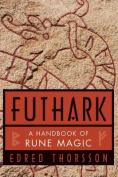 Futhark, a Handbook of Rune Magic