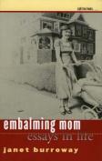 Embalming Mom